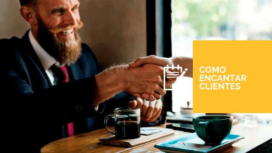 Como encantar clientes - Imagem